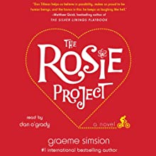 The Rosie Project: A Novel Audiobook by Graeme Simsion Narrated by Dan O'Grady