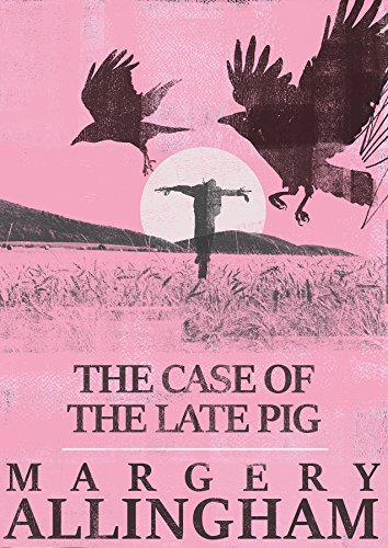- The Case of the Late Pig (The Albert Campion Mysteries)