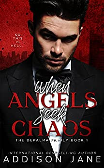 When Angels Seek Chaos (The DePalma Family Book 1) by [Jane, Addison]