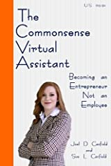 The Commonsense Virtual Assistant: Becoming an Entrepreneur Not an Employee Paperback