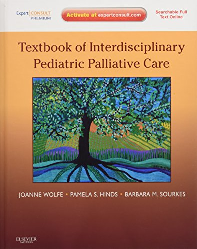 Textbook of Interdisciplinary Pediatric Palliative Care: Expert Consult Premium Edition - Enhanced Online Features and Print, 1e