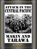 Crusade in the Pacific: Attack in the Central Pacific - Makin and Tarawa