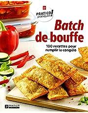 Batch de bouffe: 100 recettes pour remplir le congélo