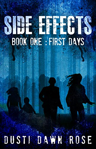 Side Effects: Book One: First Days by [Rose, Dusti Dawn]