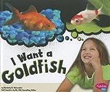 I Want a Goldfish, Kimberly M. Hutmacher, 1429675977