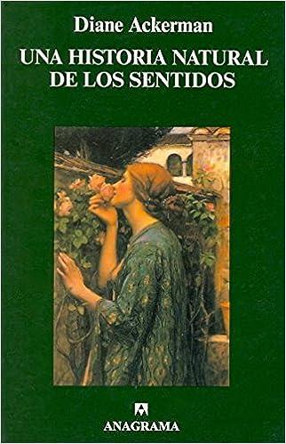 Una historia natural de los sentidos - Diane Ackerman
