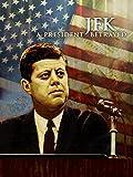 DVD : JFK: A President Betrayed