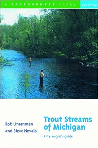 Trout Streams of Michigan: A Fly-Angler's Guide (Second
