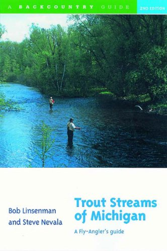 (Trout Streams of Michigan: A Fly-Angler's Guide (Second Edition))