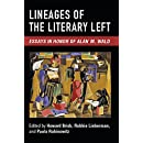 Lineages of the Literary Left: Essays in Honor of Alan M. Wald