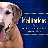 Meditations For Dog Lovers