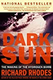 Front cover for the book Dark Sun: The Making of the Hydrogen Bomb by Richard Rhodes
