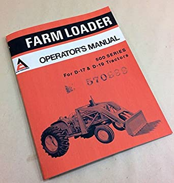 amazon com allis chalmers 500 series farm loader operators owners rh amazon com Allis Chalmers B Manual Online Allis Chalmers B Manual Online