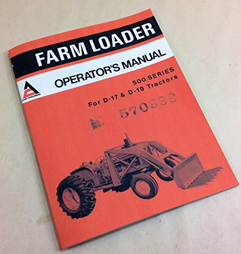 Allis Chalmers 500 Series Farm Loader Operators Owners Manual D-17 D-19 Tractor -