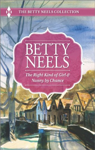 The Right Kind of Girl and Nanny by Chance (The Betty Neels Collection) by Harlequin