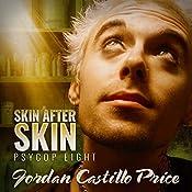 Skin After Skin: PsyCop, Book 8 | Jordan Castillo Price
