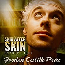Skin After Skin: PsyCop, Book 8 | Livre audio Auteur(s) : Jordan Castillo Price Narrateur(s) : Gomez Pugh