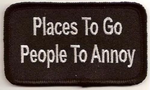 Places To Go People To Annoy Funny Embroidered MC Club Biker Vest Patch PAT-1404