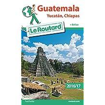 GUATEMALA 2016-2017 (YUCATAN, CHIAPAS + BÉLIZE)