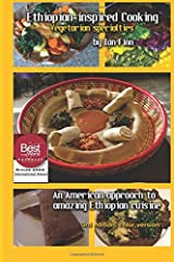 Ethiopian-inspired Cooking, Vegetarian Specialties: An American approach to Ethiopian Cuisine Paperback
