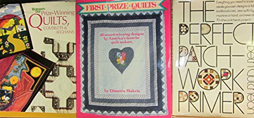 Set of Three Quilting Hard Covers (Woman's Day Prize-Winning Quilts, Coverlets & Afghans; The Perfect Patch-Work Primer by Beth Gutcheon; First Prize Quilts by Dimetra Makris) (Coverlet Afghan)