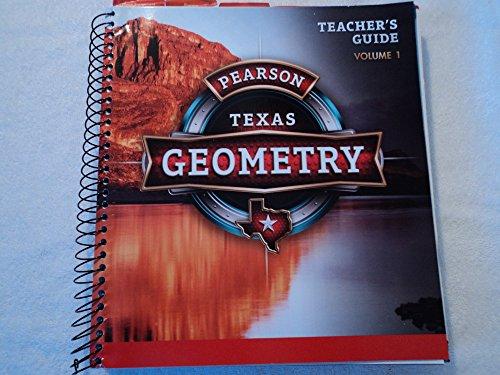 Pearson Texas, Geometry, Teacher's Guide, Volume 1, 9780133300703, 0133300706