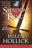 Shadow of the King, Helen Hollick, 1402218907