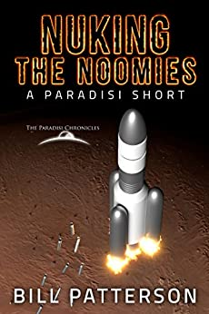 Nuking the Noomies: A Paradisi Short by [Patterson, Bill]