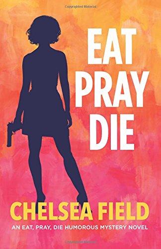 Eat Pray Die Humorous Mystery product image