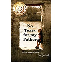 No Tears For My Father: A true story of incest