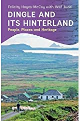 Dingle and Its Hinterland: People, Places and Heritage Paperback