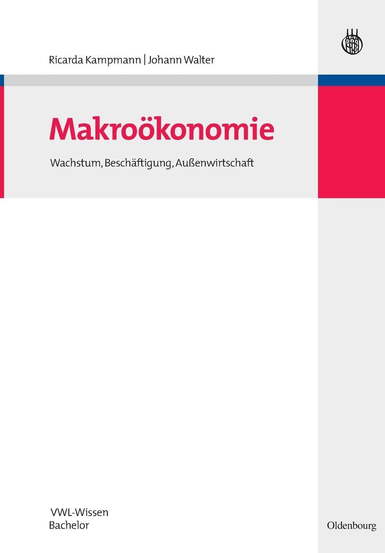 Semesterpaket VWL-Wissen Bachelor: Makroökonomie: Wachstum, Beschäftigung, Außenwirtschaft