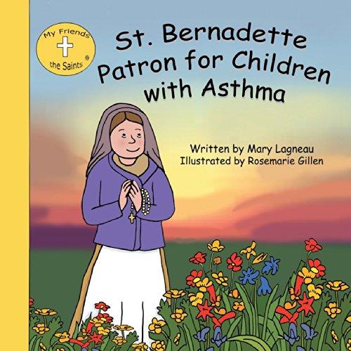 St. Bernadette Patron for Children with Asthma (My Friends the Saints)
