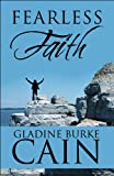 Fearless Faith, Gladine Burke Cain, 1615467025