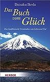 Das Buch vom Glück: Das buddhistische Verständnis von Leben und Tod