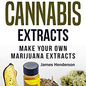 DIY Cannabis Extracts Audiobook