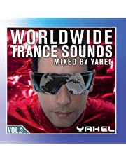 Worldwide Trance Sounds Vol. 3, Mixed by Yahel