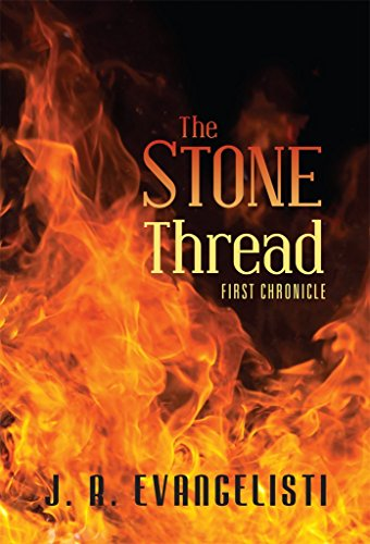 Book: The Stone Thread: First Chronicle by J. R. Evangelisti