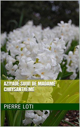 Aziyadé suivi de Madame Chrysanthème (French Edition