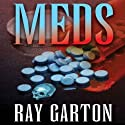 Meds Audiobook by Ray Garton Narrated by John Bell