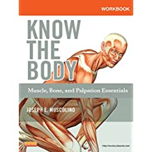 Workbook For Know The Body Muscle Bone And Palpation Essentials 1e