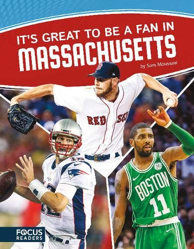 It's Great to Be a Fan in Massachusetts (Focus Readers: Sports Nation: Voyager ()