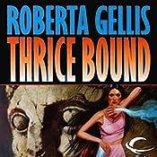 Thrice Bound | Roberta Gellis