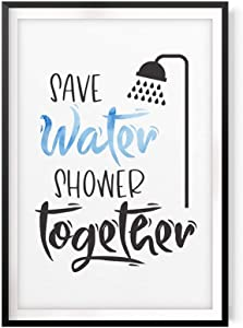 """Save Water Shower Together 8"""" x 10"""" UNFRAMED Print Home Décor, Bathroom Quote Wall Art"""