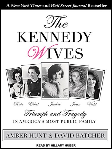 The Kennedy Wives: Triumph and Tragedy in Americas Most Public Family