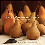 Neiman Marcus Taste: Timeless American Recipes