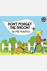 Don't Forget the Bacon! Paperback