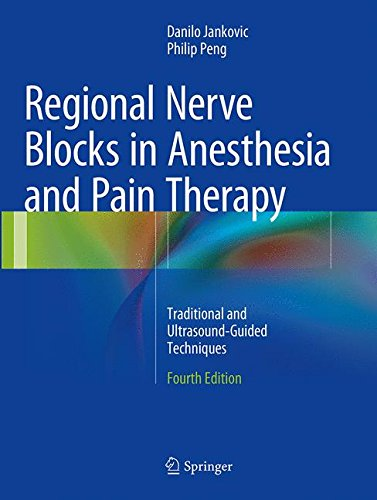 Regional Nerve Blocks in Anesthesia and Pain Therapy Traditional and Ultrasound Guided Techniques