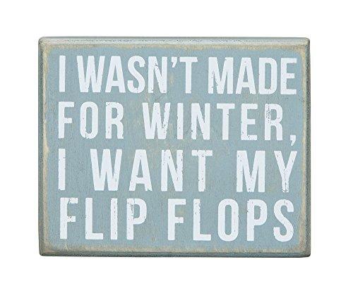 I Wasn't Made For Winter. I Want My Flip Flops - Decorative Mini B