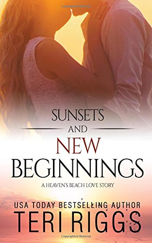 Sunsets and New Beginnings (A Heaven's Beach Love Story) (Volume 1) pdf